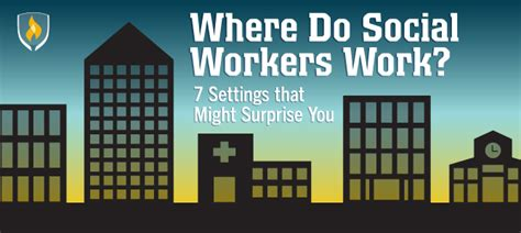 Where do Social Workers Work? 7 Settings that Might