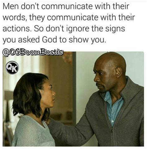 Men Don't Communicate With Their Words They Communicate